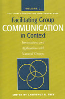 Facilitating group communication in context innovations and applications with natural groups