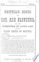 Newell s Notes on Tar and Feathers  and the atrocities of Lynch Law  etc Book PDF