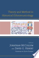 Theory and Method in Historical Ethnomusicology