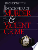 Encyclopedia of Murder and Violent Crime