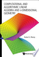 Computational and Algorithmic Linear Algebra and n Dimensional Geometry