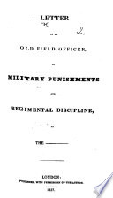 Letter of an old Field Officer on military punishments and regimental discipline  etc