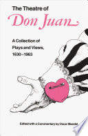 The Theatre of Don Juan: A Collection of Plays and Views, 1630-1963