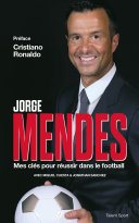 Jorge Mendes : Mes clés pour réussir dans le football