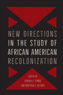 New Directions in the Study of African American Recolonization