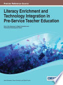 Literacy Enrichment and Technology Integration in Pre Service Teacher Education
