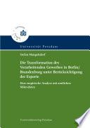 Die Transformation des verarbeitenden Gewerbes in Berlin-Brandenburg unter Berücksichtigung der Exporte