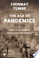 Book Age Of Pandemics  1817 1920   How they shaped India and the World