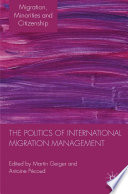 The Politics of International Migration Management