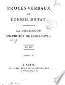 Proc  s verbaux du Conseil d   tat  contenant la discussion du projet de Code civil
