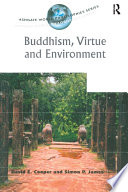 Buddhism, Virtue And Environment : often said that this is because...