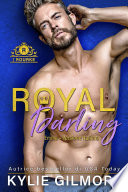 Royal Darling - Emma (versione Italiana) (I Rourke Vol. 3) : principessa in fuga si scontrano per momento...