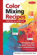 Color Mixing Recipes for Oil   Acrylic