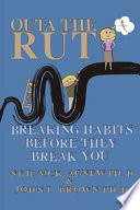 Outa The Rut Breaking Habits Before They Break You