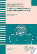 Gesti N Del Conocimiento Cuidado Para La Salud Cardiorrespiratoria