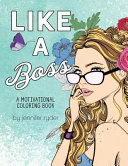 Like a Boss  a Motivational Coloring Book