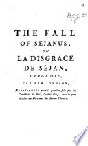 The Fall of Sejanus  Ou la Disgrace de S  jan  Trag  die  in Five Acts and in Prose  Translated from the English