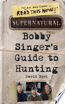 Supernatural  Bobby Singer s Guide to Hunting