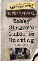 Supernatural  Bobby Singer s Guide to Hunting