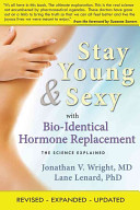 Stay Young   Sexy with Bio Identical Hormone Replacement