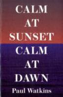 Calm at Sunset  Calm at Dawn Book PDF