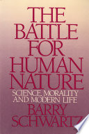 The Battle For Human Nature Science Morality And Modern Life