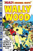 The Mad Art of Wally Wood  The Complete Collection of His Work from Mad Comics  1 23