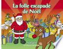 La folle escapade de Noël - version préscolaire