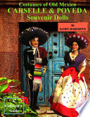 Costumes Of Old Mexico Carselle Poveda Souvenir Dolls