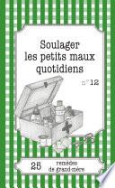 Soulager Les Petits Maux Quotidiens: 25 Remèdes De Grand-Mère par Sophie Loicq