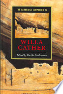 The Cambridge Companion to Willa Cather Essays By Leading Scholars Of A Major American