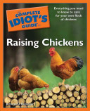 The Complete Idiot s Guide to Raising Chickens