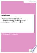 Prozesse und Strukturen der Amerikanisierung am Beispiel der Einkaufszentren im Raum Graz
