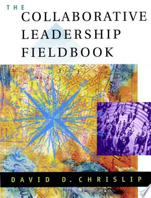 The Collaborative Leadership Fieldbook - ISBN:9780787966836