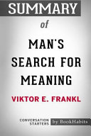 Summary of Man s Search for Meaning by Viktor E  Frankl  Conversation Starters