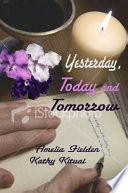 Yesterday  Today And Tomorrow : yesterday, today and tomorrow, explores the...