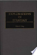 Explorations in Strategy