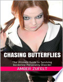 Chasing Butterflies  The Ultimate Guide to Surviving Borderline Personality Disorder
