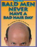 Bald Men Never Have a Bad Hair Day