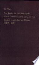 Das Recht des Gottesdienstes in der Diözese Mainz zur Zeit von Bischof Joseph Ludwig Colmar (1802-1818)