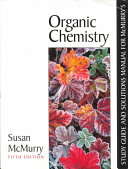 Study Guide and Solutions Manual for McMurry's Organic Chemistry, Fifth Edition