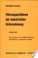 Führungsprobleme der industriellen Unternehmung