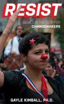 Resist! Goals and Tactics for Changemakers