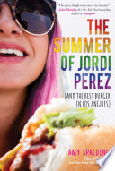 The Summer of Jordi Perez  And the Best Burger in Los Angeles  Book PDF