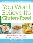 You Won't Believe It's Gluten-Free! Book