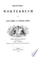 Deutsches Wörterbuch, von J. und W. Grimm [and others]. 16 Bde. [in 32.].