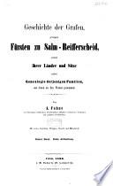 Geschichte der Grafen, jetzigen Fürsten zu Salm-Reifferscheid, sowie ihrer Länder und Sitze, nebst Genealogie derjenigen Familien, aus denen sie ihre Frauen genommen