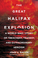 The Great Halifax Explosion Largest Manmade Explosion In History Prior To