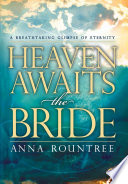 Heaven Awaits The Bride : ws caught up in a tremendous vision...