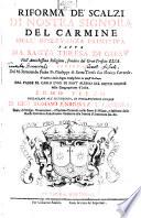 Riforma De  Scalzi Di Nostra Signora Del Carmine Dell Osservanza Primitiva Fatta Da Santa Teresa Di Giesu Nell antichissima Religione fondata dal Gran Profeta Elia